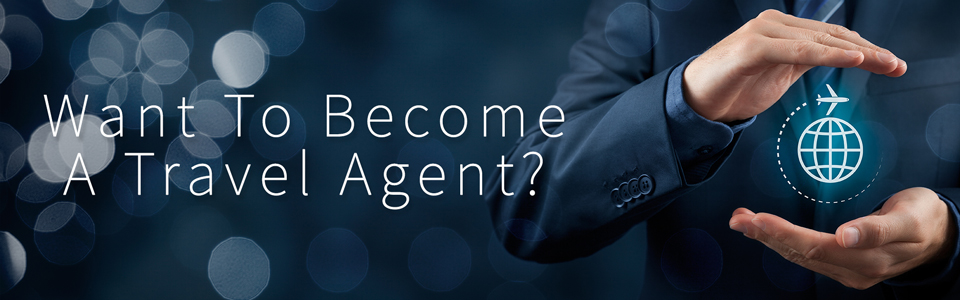 How To Become An Independent Travel Agent
